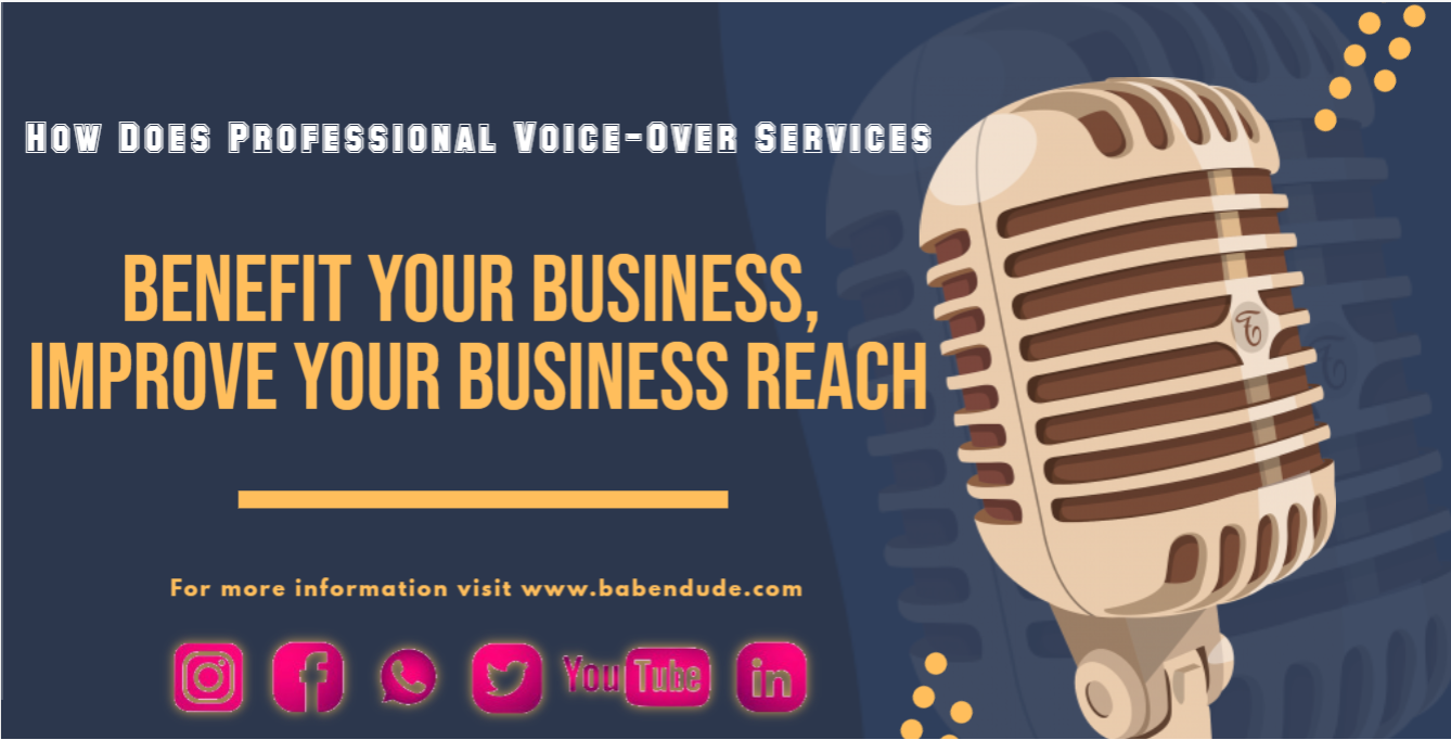 How Does Professional Voice Over Services Benefit Your Business, Improve Your Business Reach