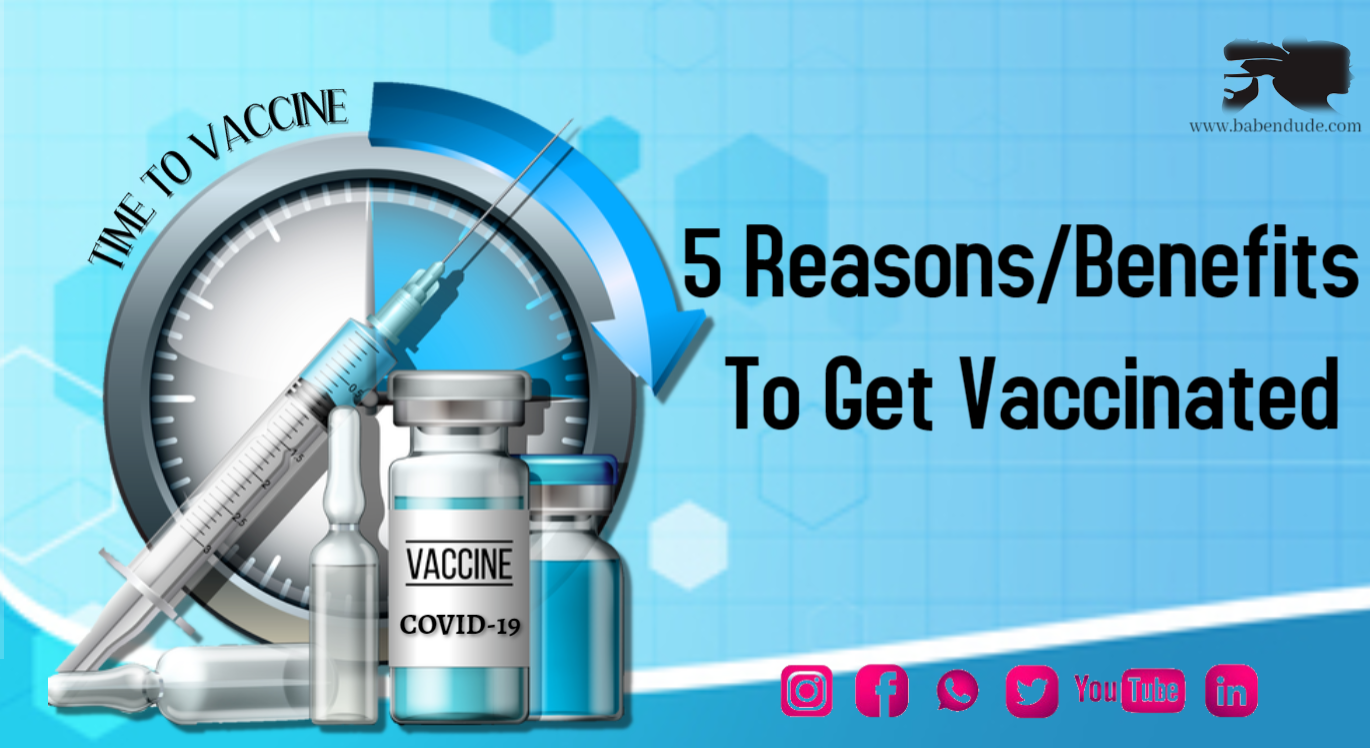5 Reasons & Benefits To Get Vaccinated: COVID-19 News Report