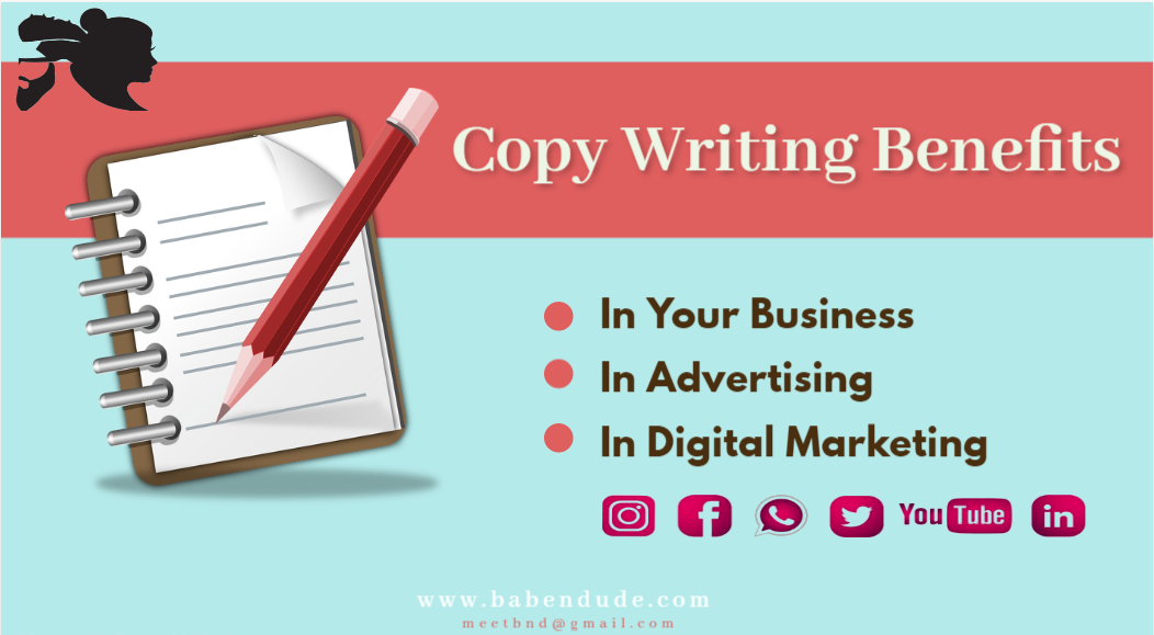 Copywriting Benefits In Digital Marketing, Advertising & In Your Business